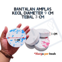 BANTALAN AMPLAS BULAT 9 cm TEBAL 3 cm