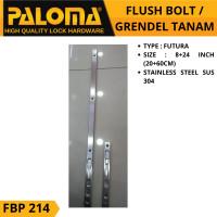 Flush Bolt PALOMA FBP 214 FUTURA 8+24 | Grendel Tanam Slot Pintu