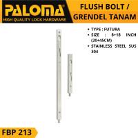 Flush Bolt PALOMA FBP 213 FUTURA 8+18 | Grendel Tanam Slot Pintu