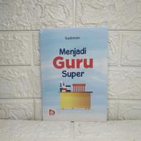 Buku Menjadi Guru Super Hal: 208 pages Penerbit: BUMI AKSARA