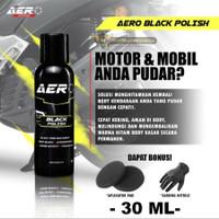 Aero Black Polish 30ml Cairan Penghitam Body Hitam Mobil Motor Poles