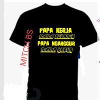 kaos baju tshirt pria PAPA MAMA kaos lucu kata motifasi