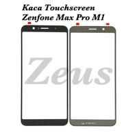 GLASS - KACA TOUCHSCREEN ASUS ZENFONE MAX PRO M1 X00TD ZB601KL ZB602KL