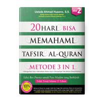 20 Hari Bisa Memahami Tafsir Al-Quran Metode 3 in 1 Jilid 2