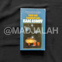 Buku ilmiah TODAY TOMORROW AND ... ISAAC ASIMOV