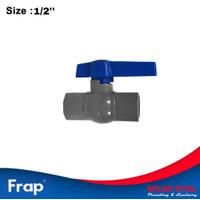 Ball Valve PVC 1/2 Inch Frap Stop Kran PVC 1/2 Frap