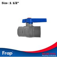Ball Valve PVC 1 1/2 Inch Frap Stop Kran PVC 1 1/2 Frap