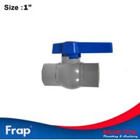 Ball Valve PVC 1 Inch Frap Stop Kran PVC 1 Frap