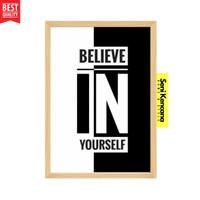 BELIEVE IN YOUR SELF Poster Motivasi Diri Bingkai Kayu A4+ SK1210Z