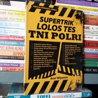 Supertrik Lolos Tes TNI POLRI - Asul Wiyanto