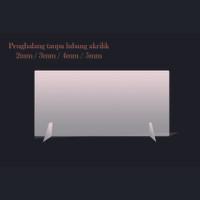 Akrilik partisi/ table divider/ pembatas kasir 2MM ( TANPA LUBANG ) - 40 X 60 CM