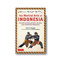 The Martial Arts of Indonesia: A Guide to Pencak Silat, Kuntao