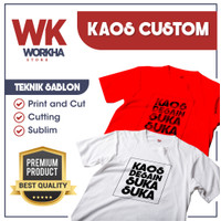 Kaos Custom Desain Satuan/Grosir Sablon Cutting - Sublim - Print & Cut