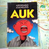 novel AUK oleh ARSWENDO ATMOWILOTO