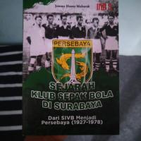 Sejarah Klub Sepak Bola di Surabaya: Dari SIVB Menjadi Persebaya