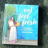 Eat Feel Fresh : A Contemporary Plant-based Ayurvedic Cookbook