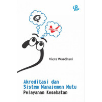 Buku Akreditasi dan Sistem Manajemen Mutu Pelayanan Kesehatan