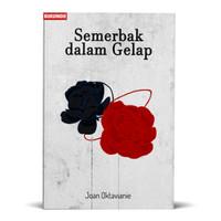Semerbak dalam Gelap - Joan Oktavianie