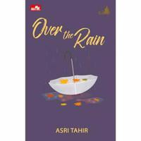 NOVEL OVER THE RAIN OLEH ASRI TAHIR