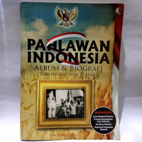 Buku PAHLAWAN INDONESIA ALBUM & BIOGRAFI TERLENGKAP DAN TERKINI