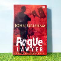 Pengacara Bajingan (Rogue Lawyer) - John Grisham