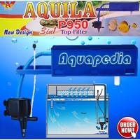 AQUILA P950 Filter Atas Aquarium Top Filter