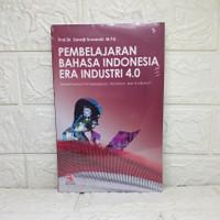 Pembelajaran Bahasa Indonesia Era Industri 4.0 Sarwiji Suwandi