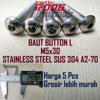 BAUT BUTTON L M5 x 30 mm STAINLESS STEEL SUS 304 A2-70 / BAUT L -5Pcs