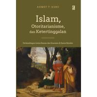 Buku Islam, Otoritarianisme, Dan Ketertinggalan oleh AHMET T. KURU