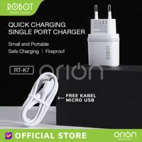 ROBOT RT-K7 Quick Charger 5V/1A Bonus Kabel Micro USB Samsung Xiaomi