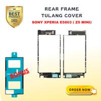 REARCOVER/FRAME TENGAH/TULANG TENGAH SONY XPERIA Z5 MINI COMPACT E5803