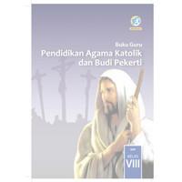 Buku Guru Pendidikan Agama Ktolik dan Bui Pekerti Kelas 8 SMP