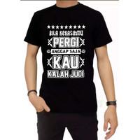 Kaos Pria BILA KEKASIHMU PERGI., T-shirt Distro Baju Distro Pria Keren - Hitam, M