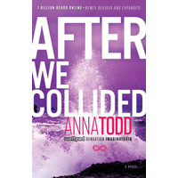 After We Collided (The After Series Book 2) - Anna Todd