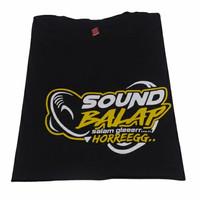 T-shirt Baju Kaos Distro SOUND BALAP SALAM GLER HOREG