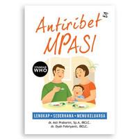 Buku Antiribet MPASI, dr. Asti Praborini, Sp.A, IBCLC & dr. Dyah