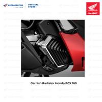 Garnish Radiator (Hiasan Radiator) Honda PCX 160 19000K1ZG00