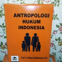 Antropologi hukum indonesia by hilman