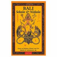 Bali: Sekala and Niskala: Essays on Religion, Ritual, and Art