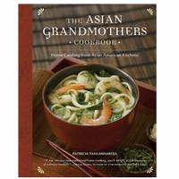 SASQUATCH: THE ASIAN GRANDMOTHERS COOKBOOK by Patricia Tanumihardja