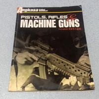 MAJALAH ANGKASA EDISI KOLEKSI PISTOLS,RIFLES & MACHINE GUNS