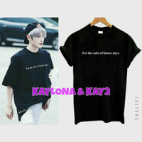 KAOS T-SHIRT KPOP KOREA FOR THE SAKE OF FUTURE DAYS TAEYONG NCT 127 NC