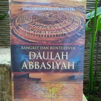 bangkit dan runtuhnya daulah abbasiyah