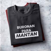 B.02 COD Kaos Distro Sablon Printing Buronan Pr Mantan T-Shirt Unisex - Abu-abu, M