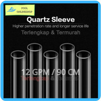90cm Single Open - Quartz Sleeve UV 12 GPM - Selongsong lampu UV