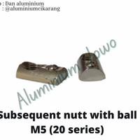 Nut with ball M5 untuk aluminium profile 20series