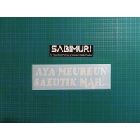 Cutting Sticker Stiker Sunda Aya Meureun Saeutik Mah