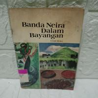 Banda Neira Dalam Bayangan by Syah Rial