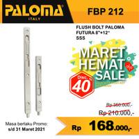 Flush Bolt PALOMA FBP 212 FUTURA 8+12 | Grendel Tanam Slot Pintu