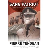 Buku Sang Patriot: Kisah Seorang Pahlawan Revolusi – Biografi Resmi